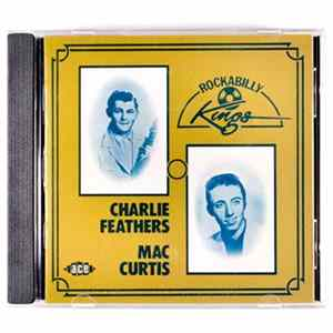Charlie Feathers / Mac Curtis - Rockabilly Kings Album