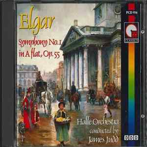 Elgar : Hallé Orchestra Conducted By James Judd - Symphony No. 1 Album