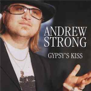 Andrew Strong - Gypsy's Kiss Album