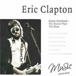 Eric Clapton - Mister Slowhand - The Master Plays The Blues Album