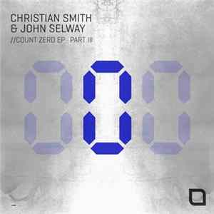 Christian Smith, John Selway - COUNT ZERO EP (PART III) Album