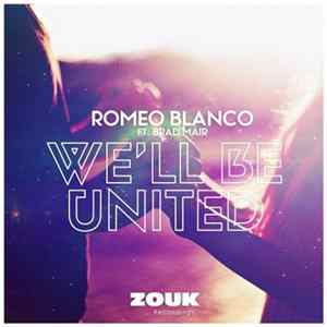 Romeo Blanco Ft. Brad Mair - We'll Be United Album