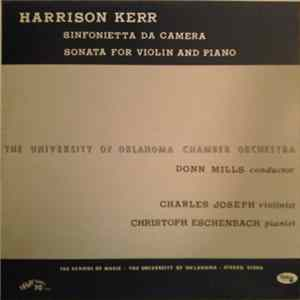 Harrison Kerr - Sinfonietta Da Camera / Sonata For Violin And Piano Album