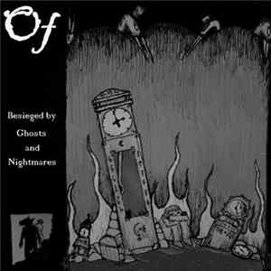 Of - Besieged By Ghosts And Nightmares Album