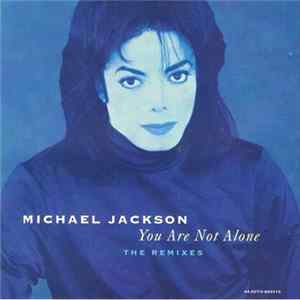 Michael Jackson - You Are Not Alone (The Remixes) Album