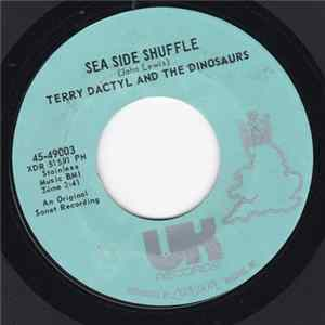 Terry Dactyl And The Dinosaurs - Sea Side Shuffle / Ball And Chain Album