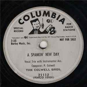 The Colwell Bros. - A Spankin' New Day / It's All Over But The Shoutin' Album