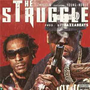 2wheels featuring Young Noble - The Struggle Album