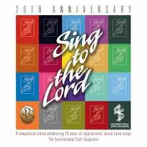 The International Staff Songsters - Sing to the Lord - 20th Anniversary Album